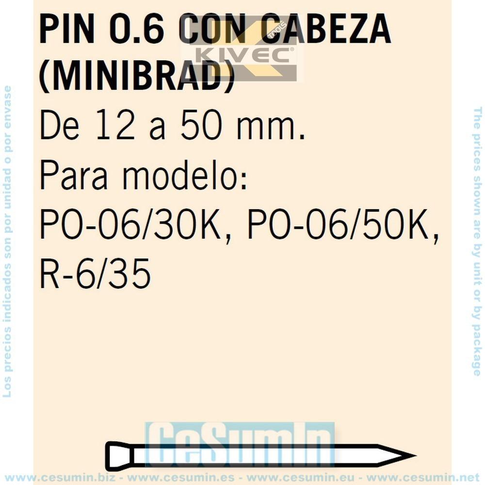 KIVEC MCMINIBRAD650C - PIN 0.6 con cabeza Largo 50 mm. Env. de 10000 Uds.